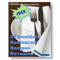Get the 25 Free Boulders Restaurant Recipes Revealed eBook